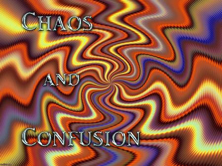 chaos and confusion copy