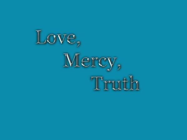 Love mercy truth
