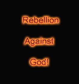 Rebellion Against God