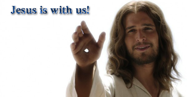 Jesus is with us