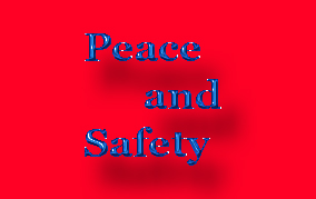 peace and safety