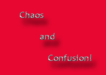 Chaos and confusion