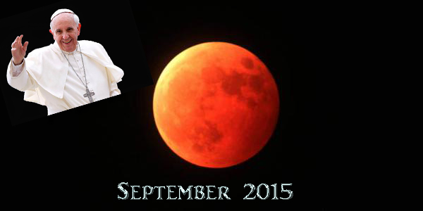 September 2015  blood moon Pope