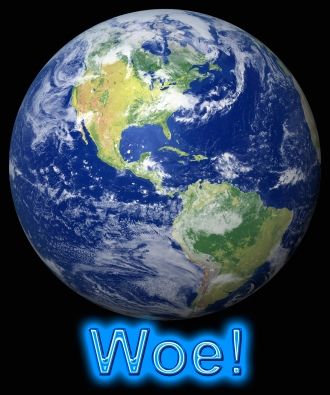 Woe to the world